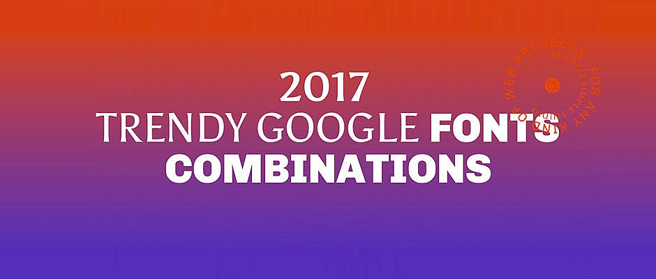 5 associations Google Fonts pour 2017