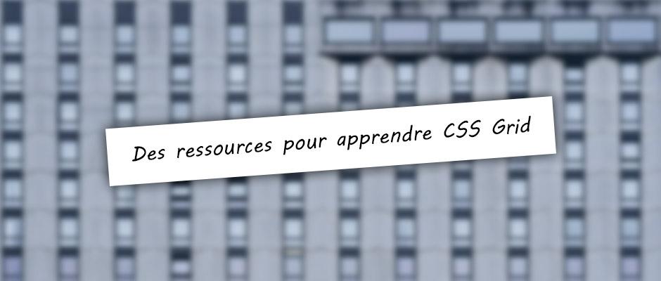 De ressources pour apprendre CSS Grid