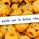 Un guide sur la balise HTML head