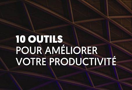 10 outils pour améliorer votre productivité